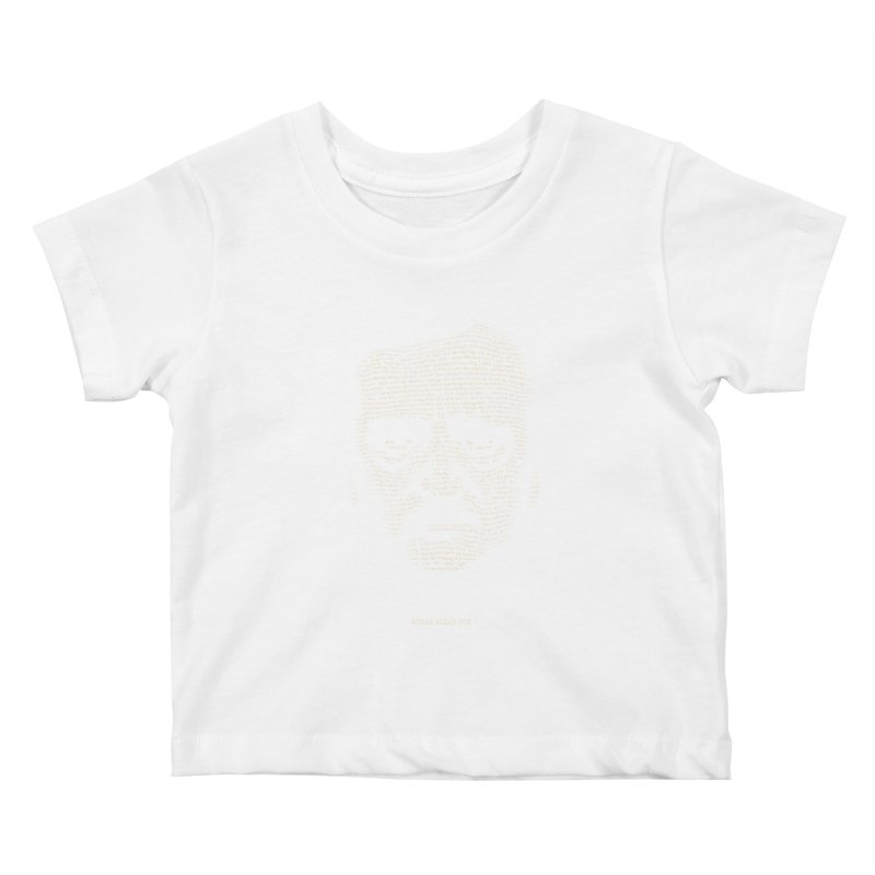 Edgar Allan Poe - A Portrait of Madness Kids Baby T-Shirt by 6amcrisis's Artist Shop