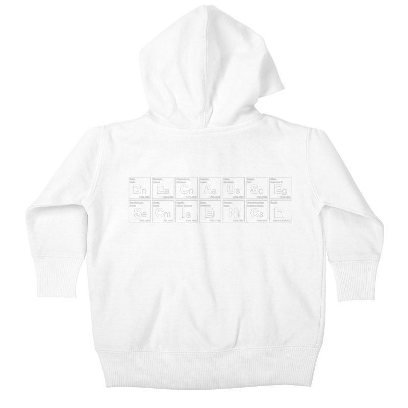 Because Science! Kids Baby Zip-Up Hoody by 6amcrisis's Artist Shop