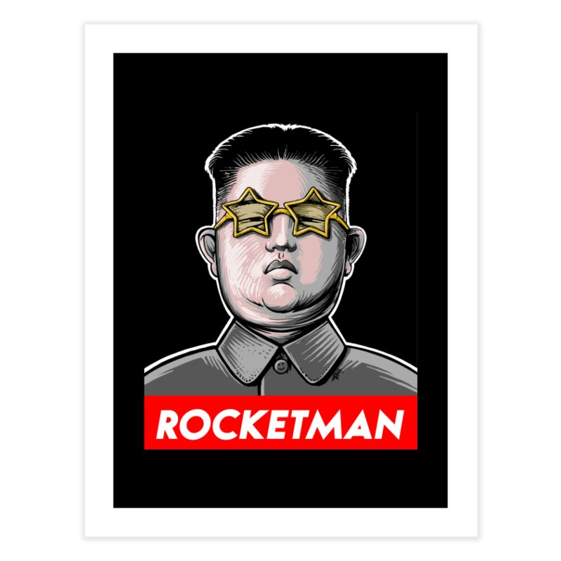 Rocket Man Kim Jong Un Home Fine Art Print by 6amcrisis's Artist Shop
