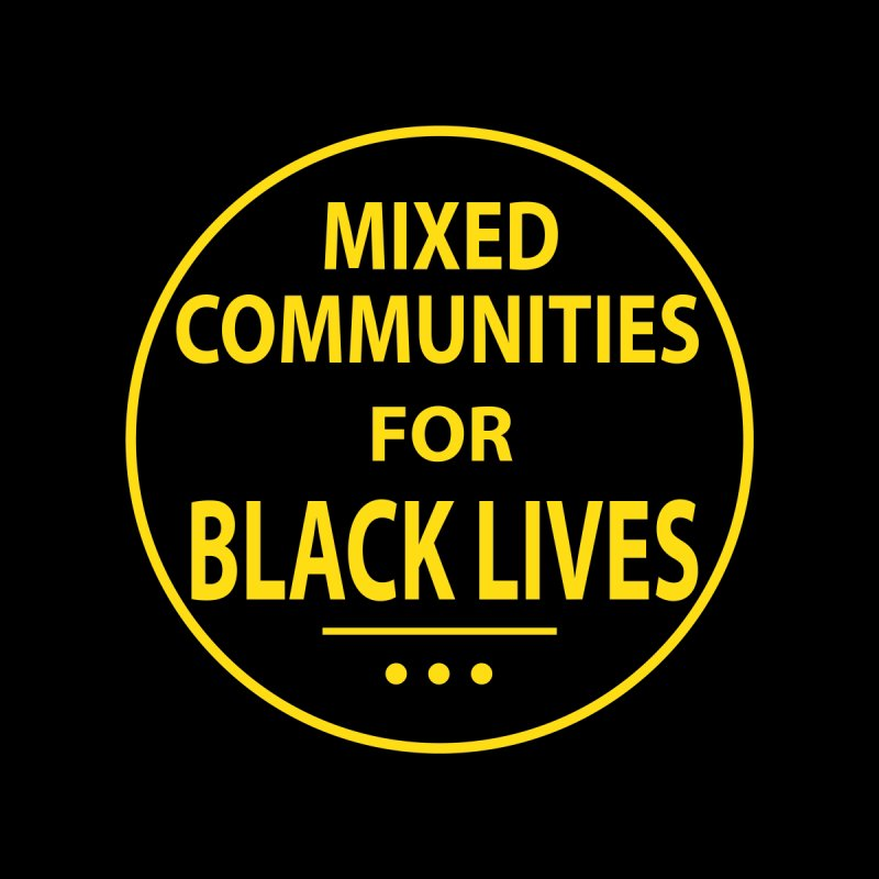 Mixed Communities for Black Lives I Kids Toddler T-Shirt by 6degreesofhapa's Artist Shop