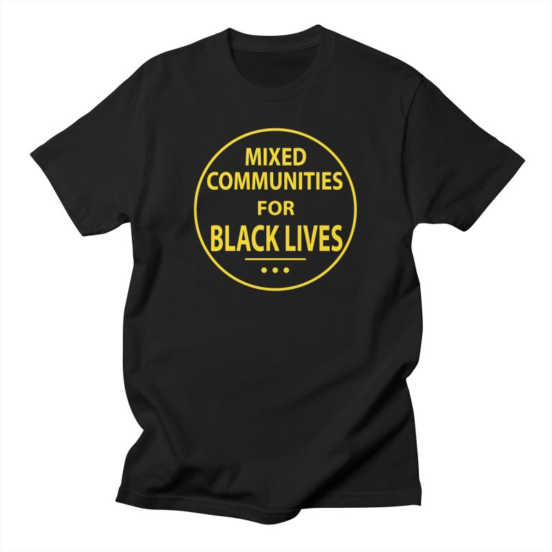 Mixed Communities for Black Lives I Men's T-Shirt by 6degreesofhapa's Artist Shop