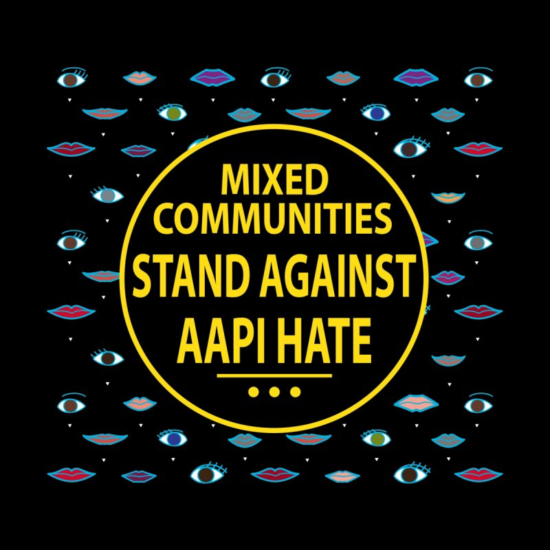 Mixed Communities Stand Against AAPI Hate II Women's T-Shirt by 6degreesofhapa's Artist Shop