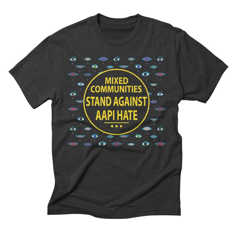 Mixed Communities Stand Against AAPI Hate II Men's T-Shirt by 6degreesofhapa's Artist Shop