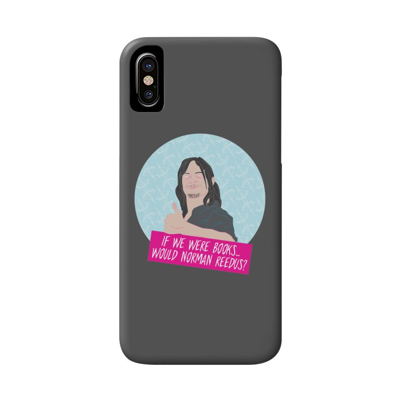 If we were books would Norman Reedus? Accessories Phone Case by iridescent matter
