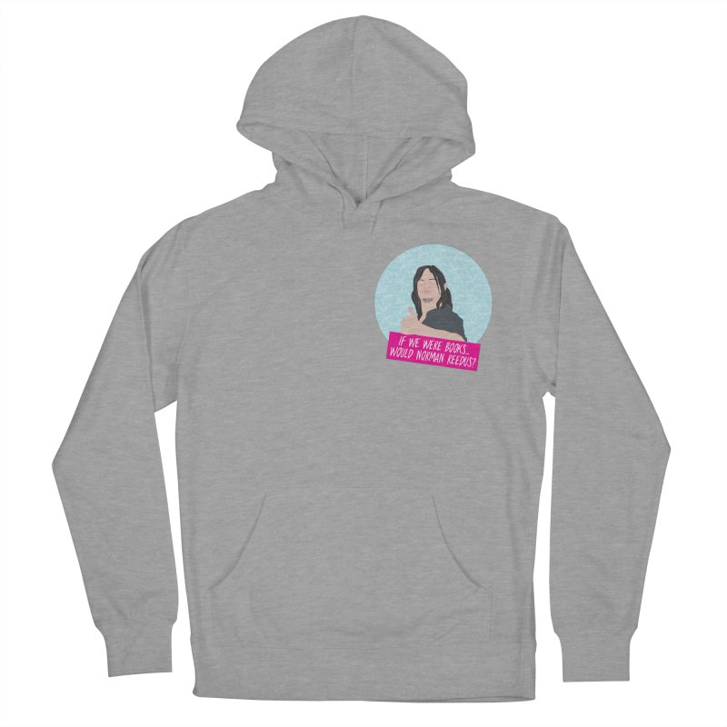 If we were books would Norman Reedus? Women's Pullover Hoody by iridescent matter