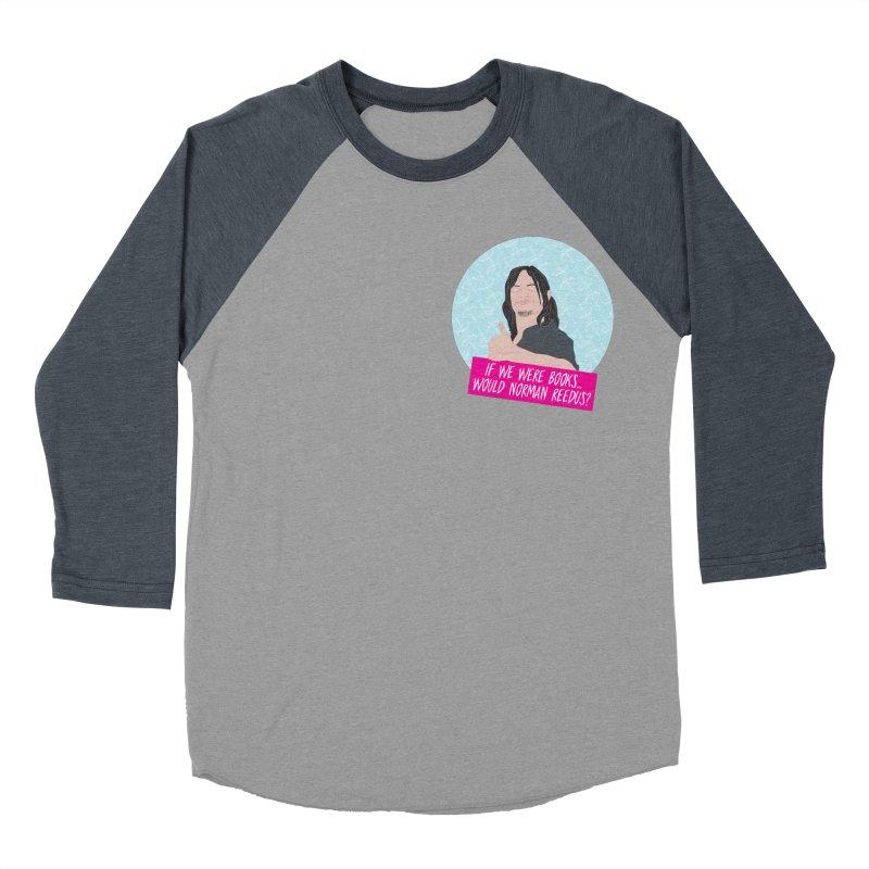 If we were books would Norman Reedus? Women's Baseball Triblend Longsleeve T-Shirt by iridescent matter
