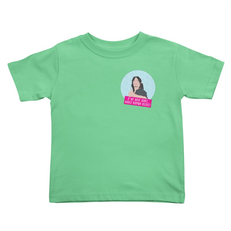 If we were books would Norman Reedus? Kids Toddler T-Shirt by iridescent matter