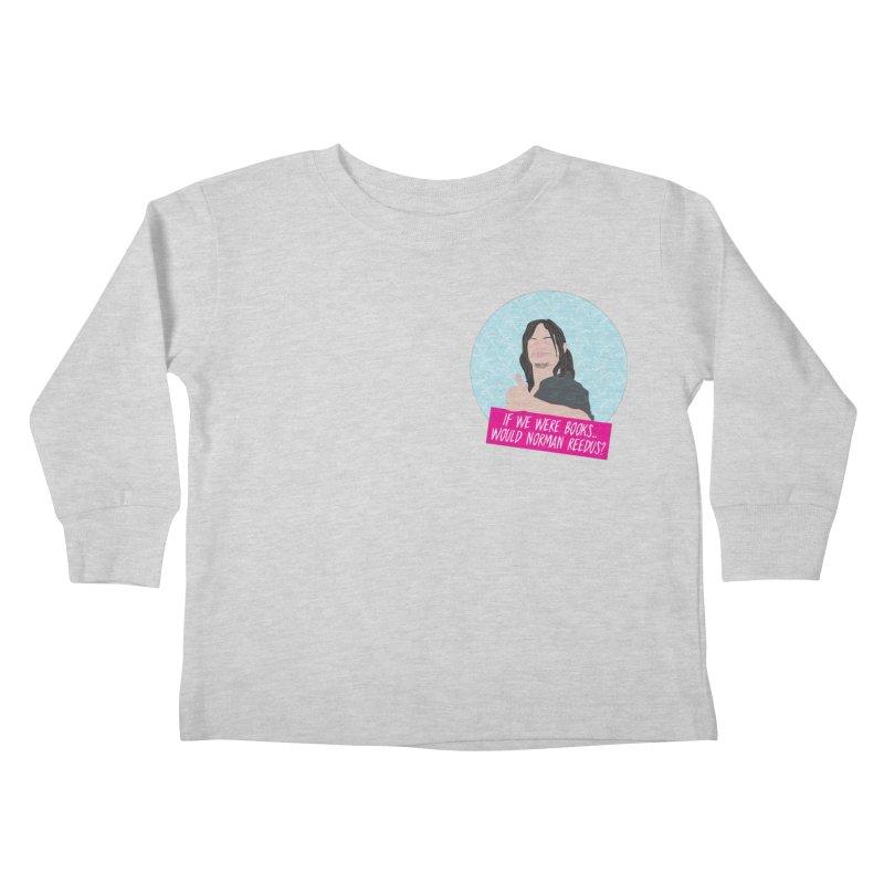 If we were books would Norman Reedus? Kids Toddler Longsleeve T-Shirt by iridescent matter