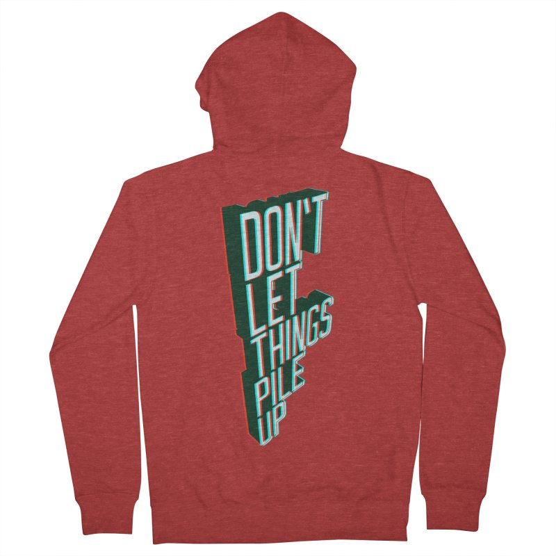 Don't let things pile up Women's Zip-Up Hoody by iridescent matter