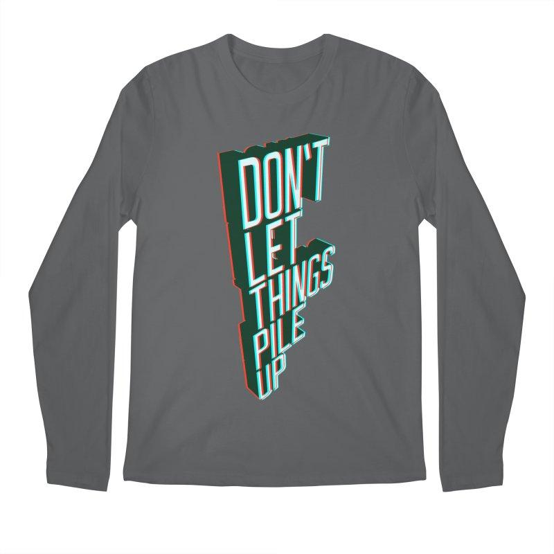 Don't let things pile up Men's Regular Longsleeve T-Shirt by iridescent matter