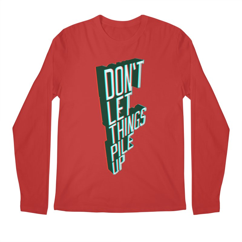 Don't let things pile up Men's Longsleeve T-Shirt by iridescent matter