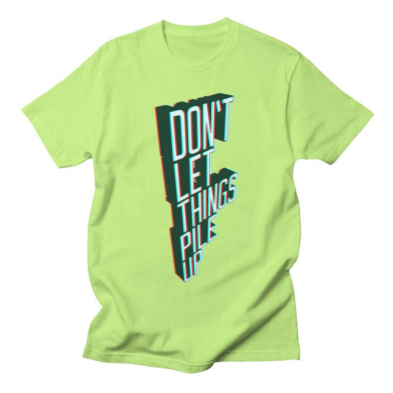 Don't let things pile up Men's Regular T-Shirt by iridescent matter