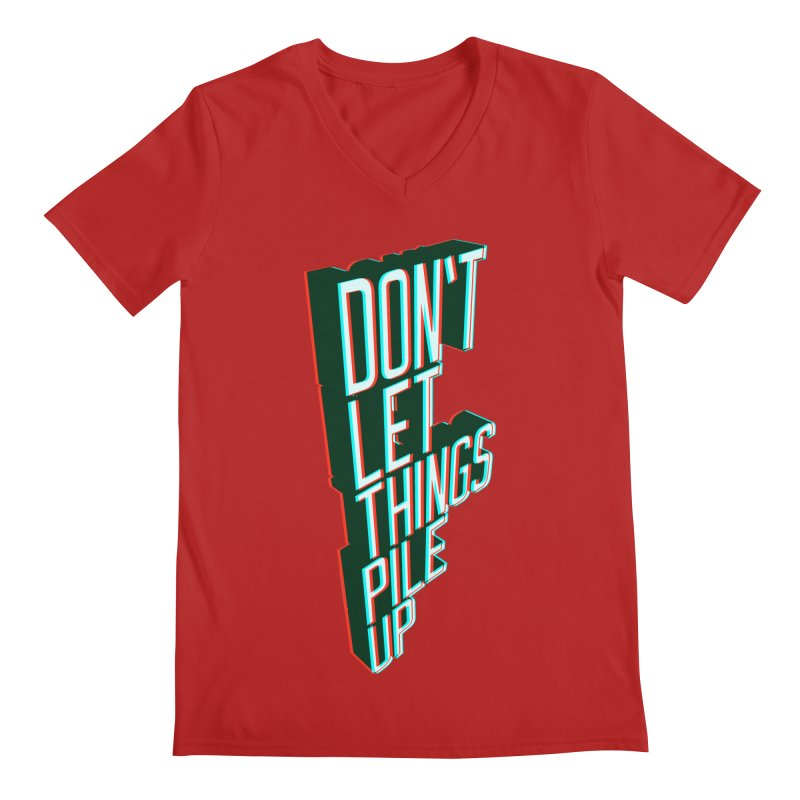 Don't let things pile up Men's V-Neck by iridescent matter