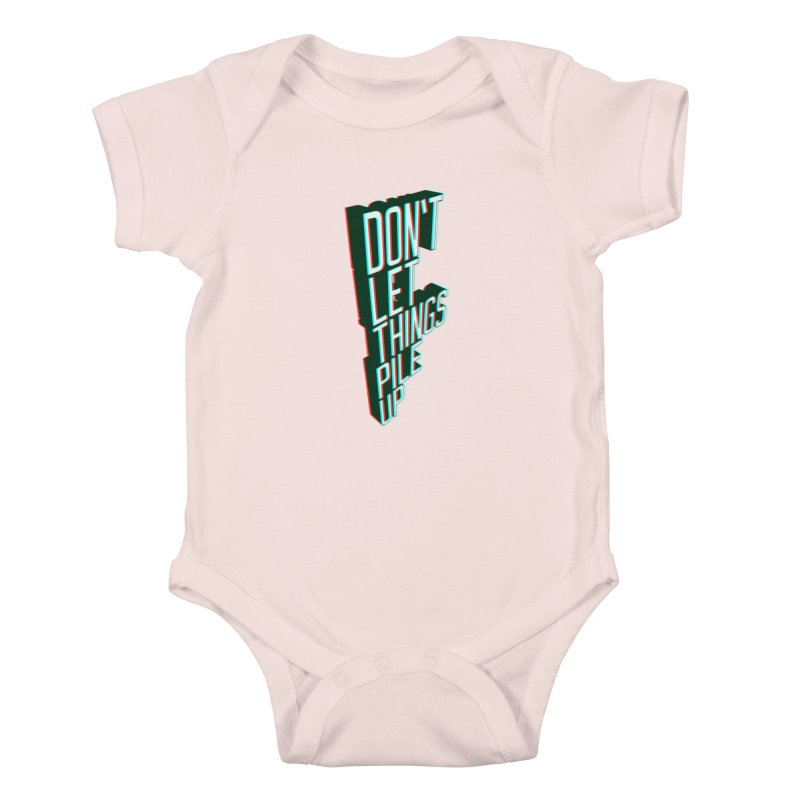 Don't let things pile up Kids Baby Bodysuit by iridescent matter