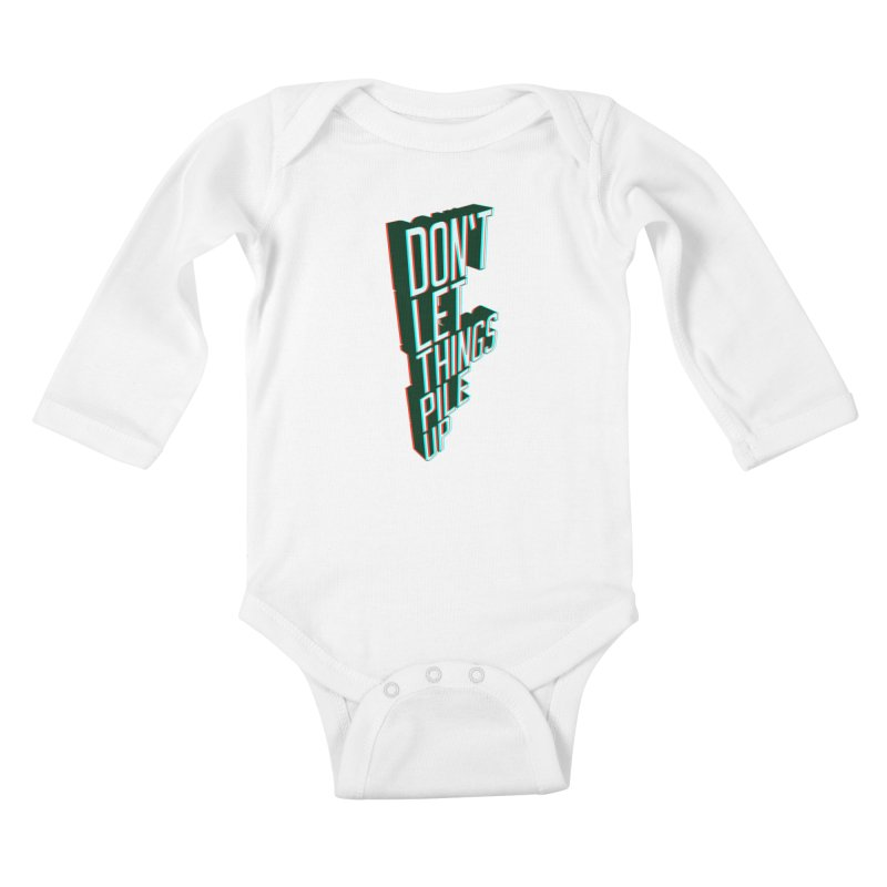 Don't let things pile up Kids Baby Longsleeve Bodysuit by iridescent matter