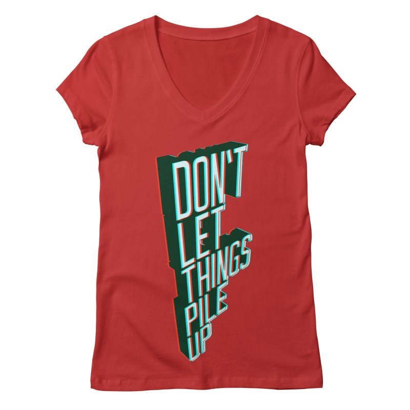 Don't let things pile up Women's Regular V-Neck by iridescent matter