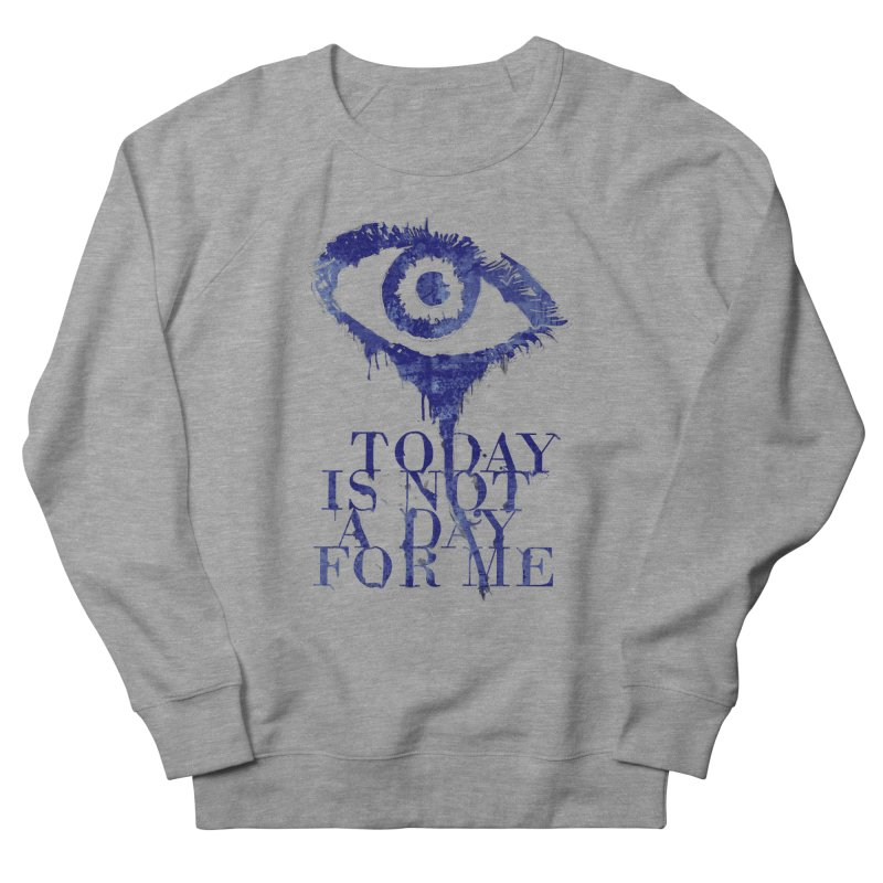 one of those days... Women's French Terry Sweatshirt by iridescent matter