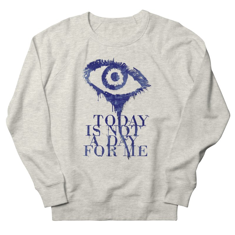 one of those days... Women's Sweatshirt by iridescent matter