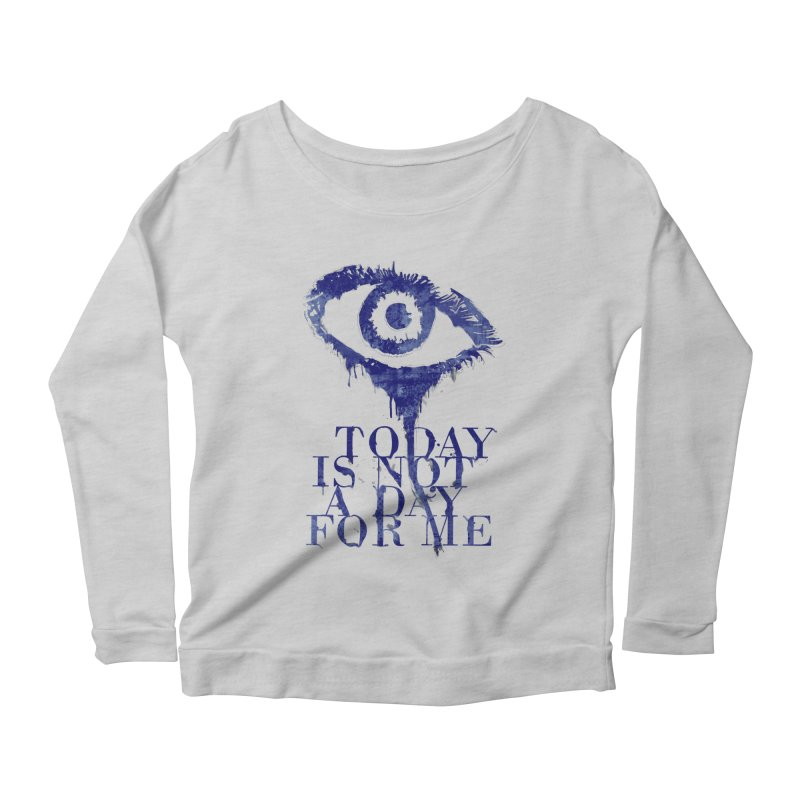 one of those days... Women's Longsleeve Scoopneck  by iridescent matter