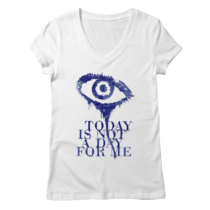 one of those days... Women's Regular V-Neck by iridescent matter