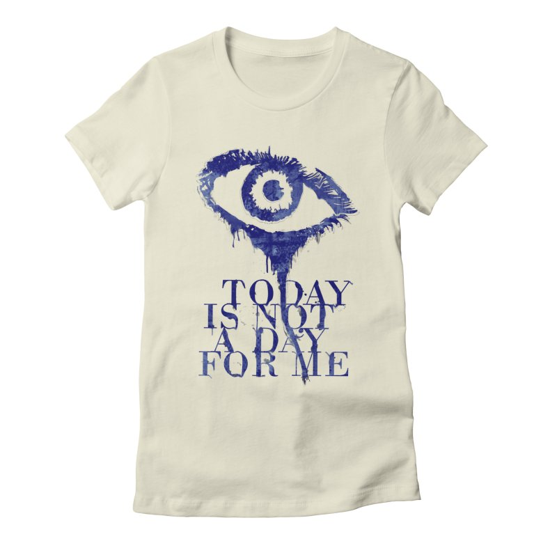 one of those days... Women's Fitted T-Shirt by iridescent matter