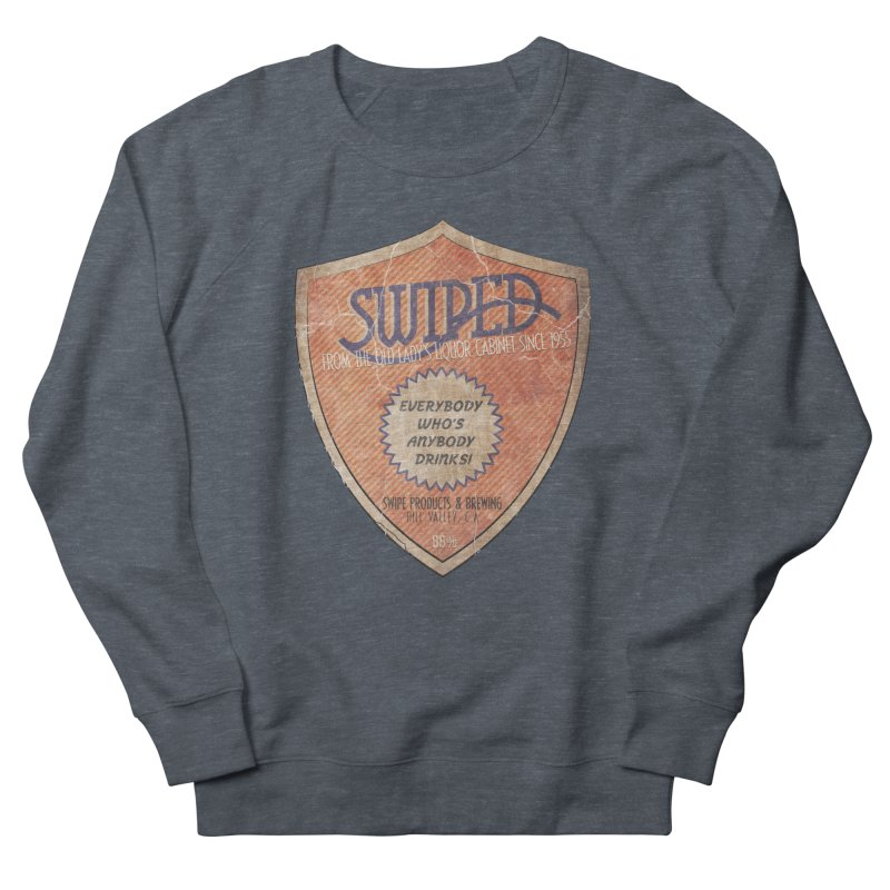 Swiped it from the old lady's liquor cabinet Women's Sweatshirt by iridescent matter
