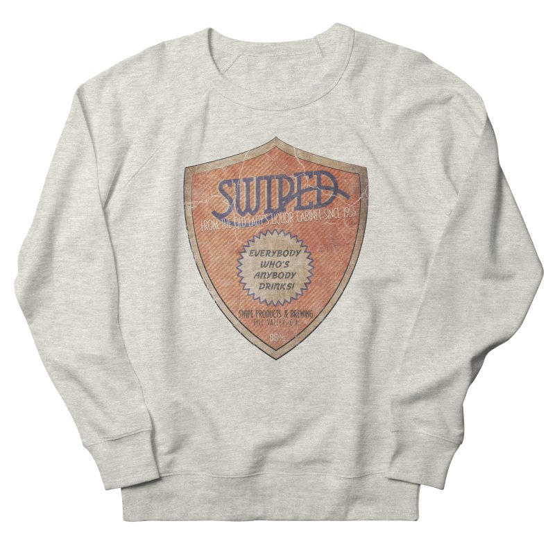 Swiped it from the old lady's liquor cabinet Women's French Terry Sweatshirt by iridescent matter