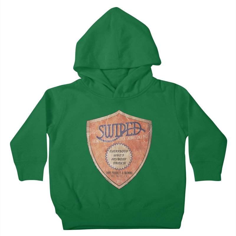 Swiped it from the old lady's liquor cabinet Kids Toddler Pullover Hoody by iridescent matter
