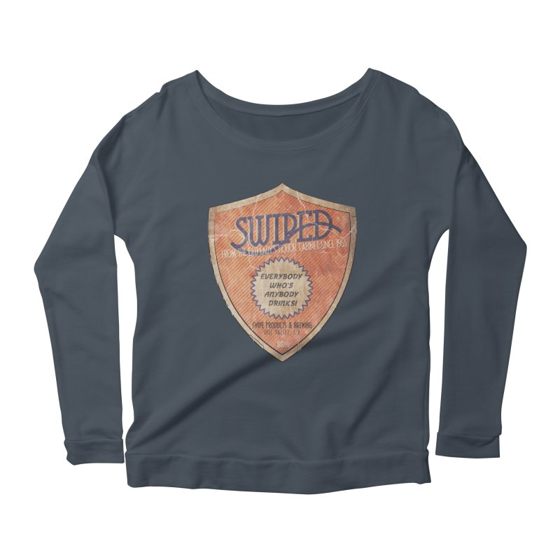 Swiped it from the old lady's liquor cabinet Women's Longsleeve Scoopneck  by iridescent matter