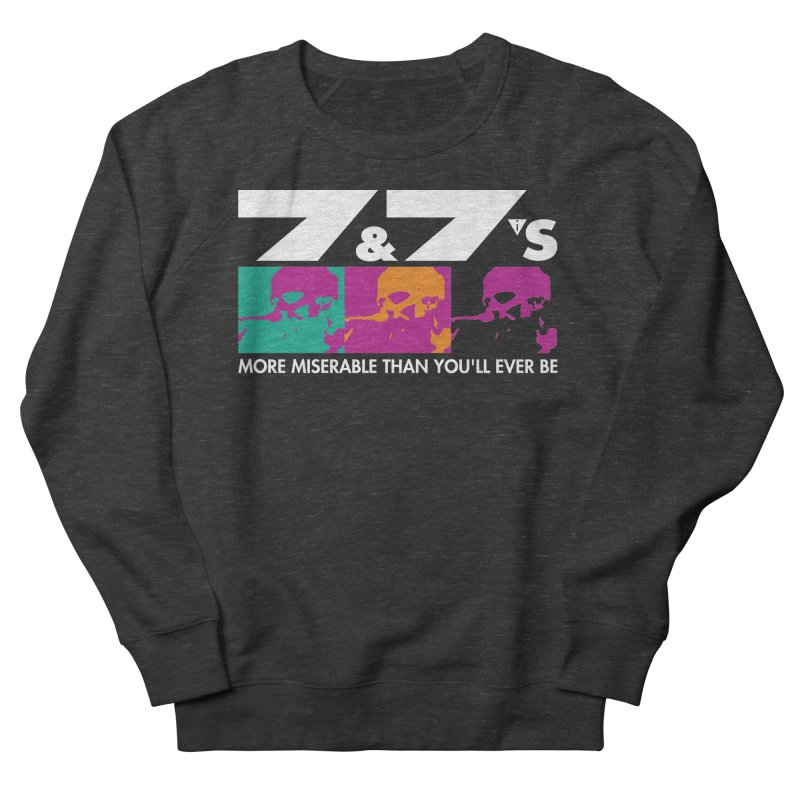 More Miserable Than You'll Ever Be (vs1) Women's Sweatshirt by 77s Artist Shop