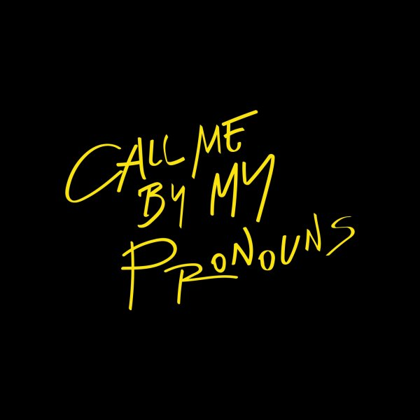 Design for Call Me By My Pronouns