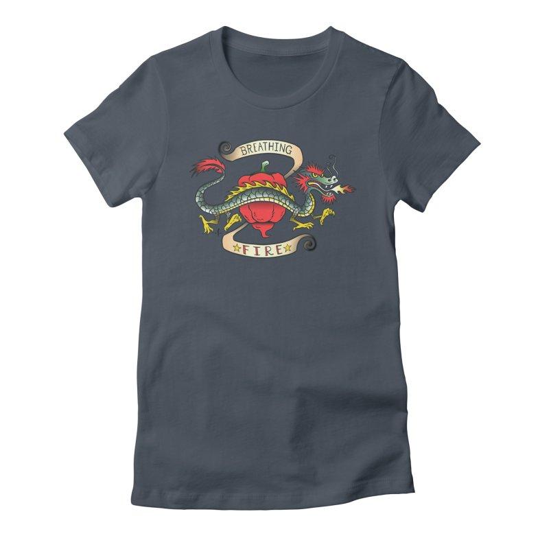 Breathing Fire Women's T-Shirt by 7 Pot Club