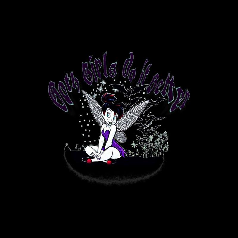Goth Girls do it Better   by 7thSin Apparel