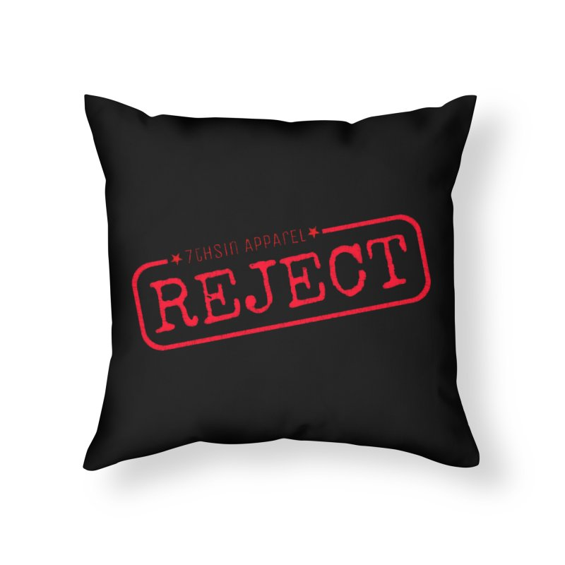 REJECT (7thSin logo) Home Throw Pillow by 7thSin Apparel