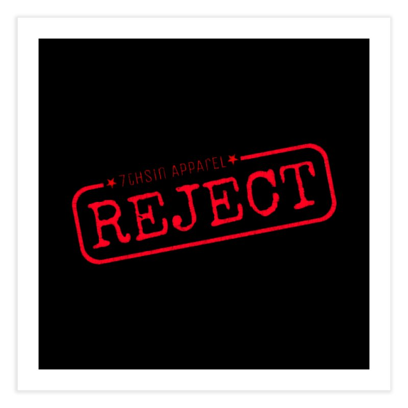 REJECT (7thSin logo) Home Fine Art Print by 7thSin Apparel
