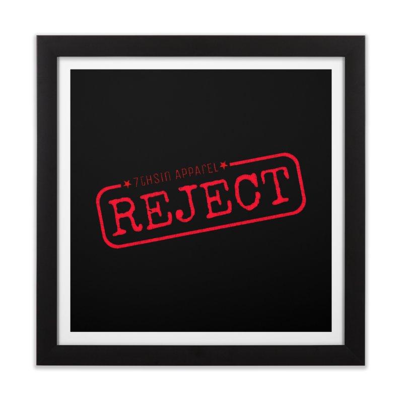 REJECT (7thSin logo) Home Framed Fine Art Print by 7thSin Apparel