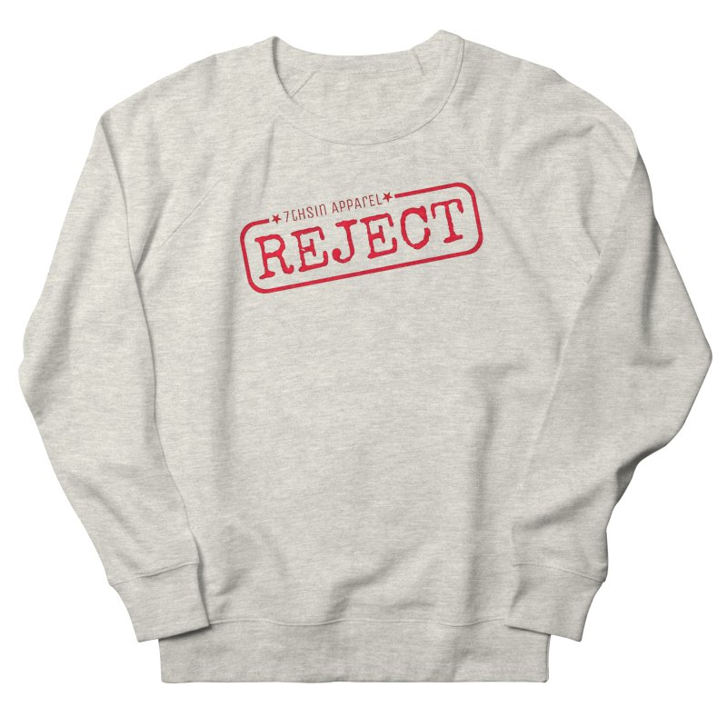 REJECT (7thSin logo) Women's French Terry Sweatshirt by 7thSin Apparel