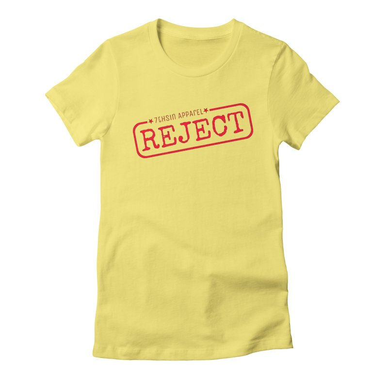 REJECT (7thSin logo) Women's Fitted T-Shirt by 7thSin Apparel