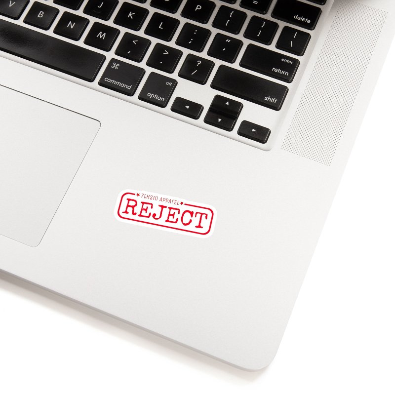 REJECT (7thSin logo) Accessories Sticker by 7thSin Apparel