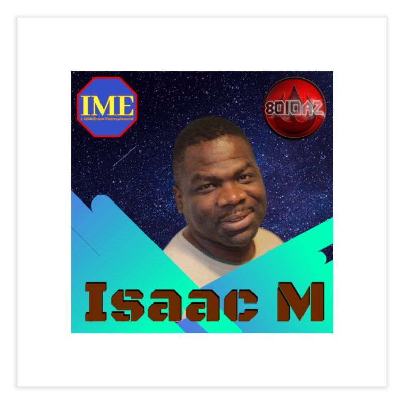 Isaac M - Poster Home Fine Art Print by 8010az's Shop