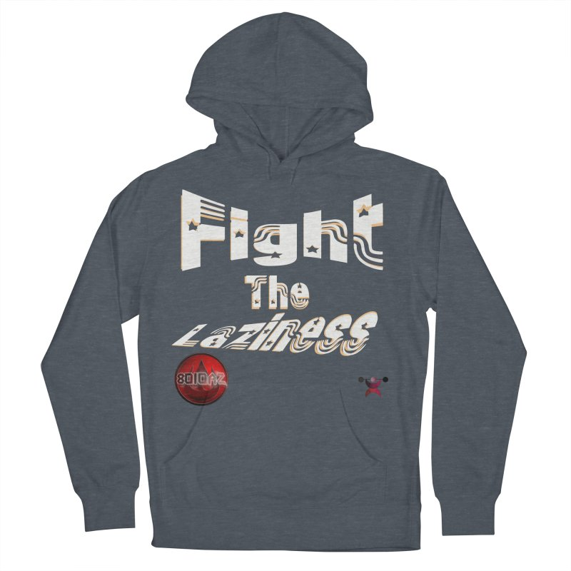 Fight The Laziness - FireHawk Fitness Men's French Terry Pullover Hoody by 8010az's Shop