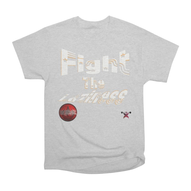 Fight The Laziness - FireHawk Fitness Women's Heavyweight Unisex T-Shirt by 8010az's Shop