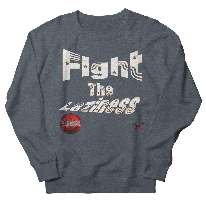 Fight The Laziness - FireHawk Fitness Men's French Terry Sweatshirt by 8010az's Shop