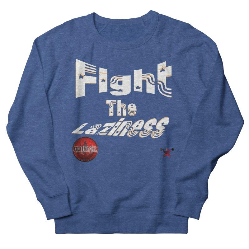 Fight The Laziness - FireHawk Fitness Men's Sweatshirt by 8010az's Shop