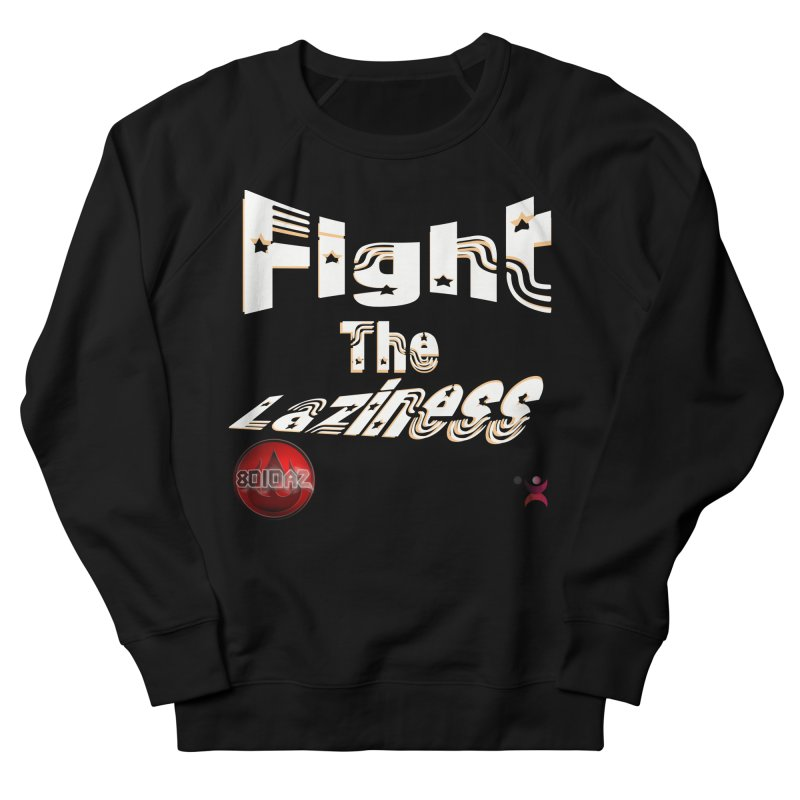 Fight The Laziness - FireHawk Fitness Men's French Terry Sweatshirt by 8010az's Shop