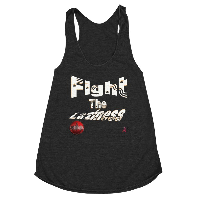 Fight The Laziness - FireHawk Fitness Women's Racerback Triblend Tank by 8010az's Shop