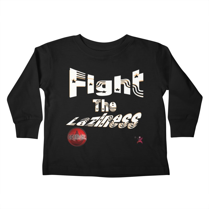 Fight The Laziness - FireHawk Fitness Kids Toddler Longsleeve T-Shirt by 8010az's Shop
