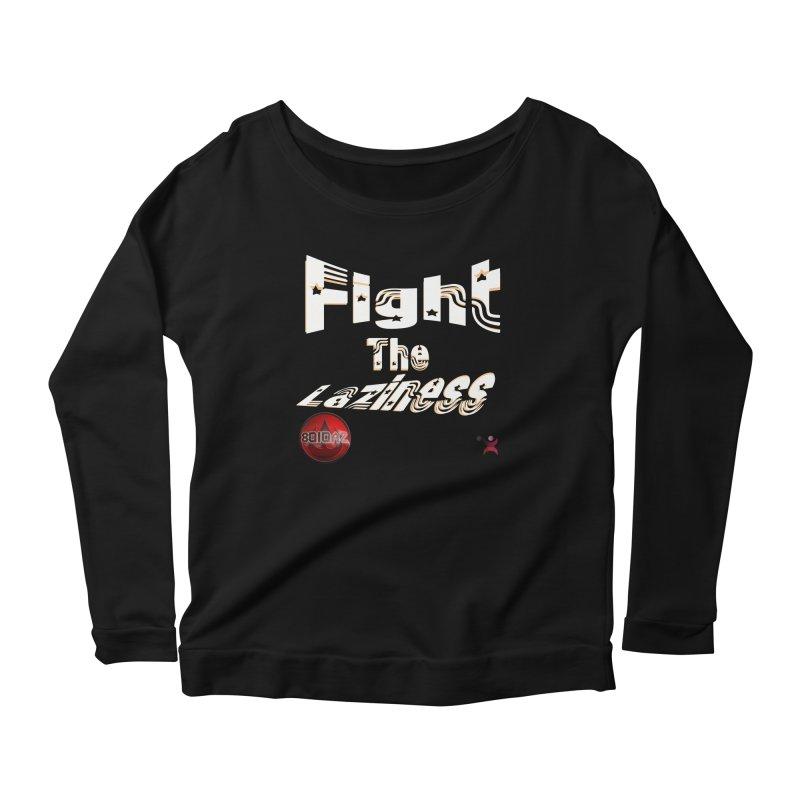 Fight The Laziness - FireHawk Fitness Women's Scoop Neck Longsleeve T-Shirt by 8010az's Shop