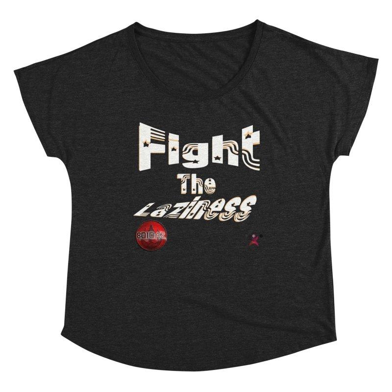 Fight The Laziness - FireHawk Fitness Women's Dolman Scoop Neck by 8010az's Shop