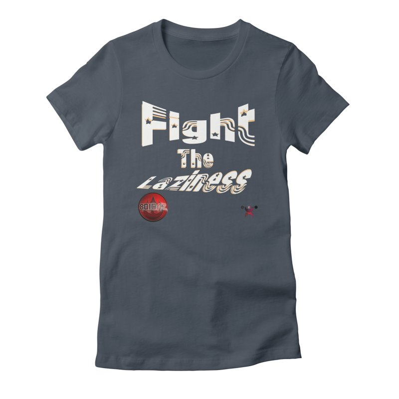 Fight The Laziness - FireHawk Fitness Women's T-Shirt by 8010az's Shop